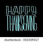 happy thanksgiving. hand drawn... | Shutterstock .eps vector #531539317