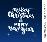 merry christmas and happy new... | Shutterstock . vector #531677677