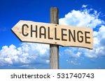 challenge   wooden signpost | Shutterstock . vector #531740743