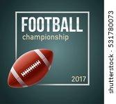 american football championship... | Shutterstock .eps vector #531780073