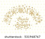 happy holidays card with hand... | Shutterstock .eps vector #531968767