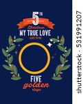 the fifth day of the twelve... | Shutterstock .eps vector #531991207