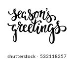 season's greetings. hand drawn... | Shutterstock .eps vector #532118257