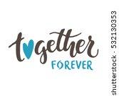 Together Forever. Brush Hand...
