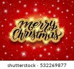 merry christmas calligraphic... | Shutterstock .eps vector #532269877