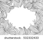 floral frame of linear lily... | Shutterstock .eps vector #532332433