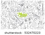 hand drawn set of music doodles ... | Shutterstock .eps vector #532470223