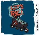 roller skate typography... | Shutterstock .eps vector #532489153