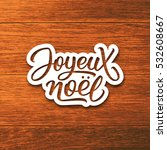 joyeux noel text on paper label ... | Shutterstock .eps vector #532608667
