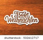 frohe weihnachten deutsch text... | Shutterstock .eps vector #532612717