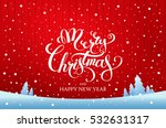 christmas greeting card. merry... | Shutterstock .eps vector #532631317