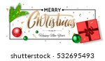 merry christmas and happy new... | Shutterstock .eps vector #532695493