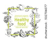 vector hand drawn healthy food... | Shutterstock .eps vector #532706077