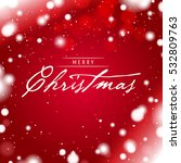 merry christmas greeting card... | Shutterstock .eps vector #532809763