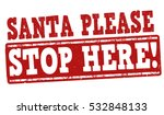 Santa Please Stop Here Grunge...