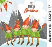 little santa helpers wish you a ... | Shutterstock .eps vector #533248477
