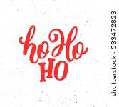 ho ho ho christmas greeting... | Shutterstock . vector #533472823