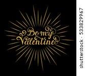 be my valentine inscription... | Shutterstock .eps vector #533829967