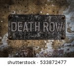 grungy death row sign at a...   Shutterstock . vector #533872477