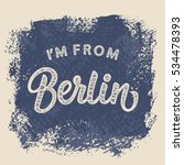 i'm from berlin t shirt print...   Shutterstock .eps vector #534478393