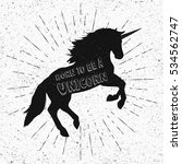 born to be a unicorn. vector... | Shutterstock .eps vector #534562747