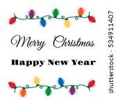 christmas lights card. vector... | Shutterstock .eps vector #534911407