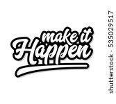 make it happen inspirational... | Shutterstock . vector #535029517