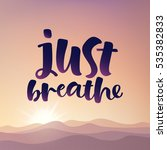 just breathe vector lettering... | Shutterstock .eps vector #535382833