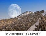 big moon over mountain in... | Shutterstock . vector #53539054