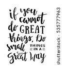 if you cannot do great things ... | Shutterstock .eps vector #535777963