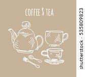 Tea And Coffee. Cup And Tea Po...