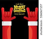 vector santa claus hand rock n... | Shutterstock .eps vector #536067157