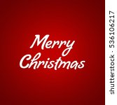 merry christmas lettering  text ... | Shutterstock .eps vector #536106217