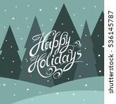 happy holiday. congratulatory... | Shutterstock .eps vector #536145787