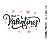 Happy Valentines Day typography poster with handwritten calligraphy text, isolated on white background. Vector Illustration | Shutterstock vector #536508727