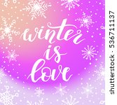 winter is love greeting card... | Shutterstock .eps vector #536711137
