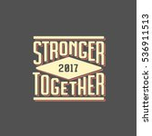 stronger together t shirt... | Shutterstock .eps vector #536911513