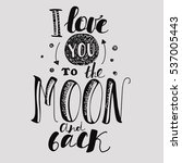 """lettering """"i love you to the... 