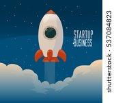 rocket ship in a flat style ... | Shutterstock .eps vector #537084823