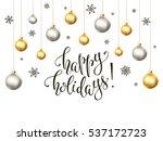happy holidays postcard... | Shutterstock .eps vector #537172723