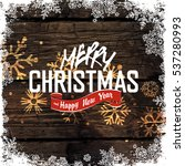 merry christmas and happy new... | Shutterstock . vector #537280993