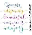 you are inspiring beautiful...   Shutterstock . vector #537289873