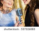 the girls sing karaoke in the...   Shutterstock . vector #537326083
