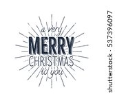 avery merry christmas to you... | Shutterstock .eps vector #537396097