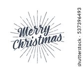 merry christmas typography... | Shutterstock .eps vector #537396493