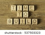 Time To Build Text On Wooden...