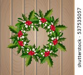 christmas mistletoe wreath on... | Shutterstock .eps vector #537535057