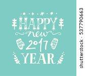 happy new year 2017... | Shutterstock .eps vector #537790663