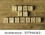time to upgrade text on a... | Shutterstock . vector #537946363