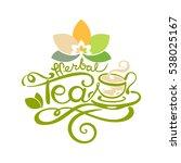 lettering   herbal tea   good... | Shutterstock .eps vector #538025167